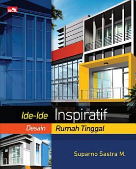 Ide-Ide Inspiratif Desain Rumah Tinggal