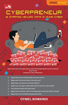 Cyberpreneur: 12 Strategi Menjadi Kaya di Dunia Cyber (Update Version)