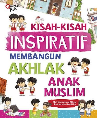 Kisah-kisah Inspiratif Membangun Akhlak Anak Muslim