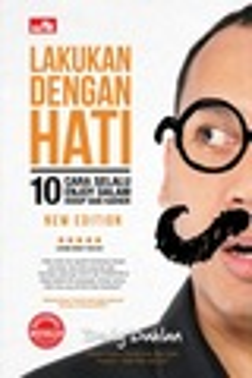 LAKUKAN DENGAN HATI new edition 10 Cara Selalu Enjoy dalam Hidup dan Karier