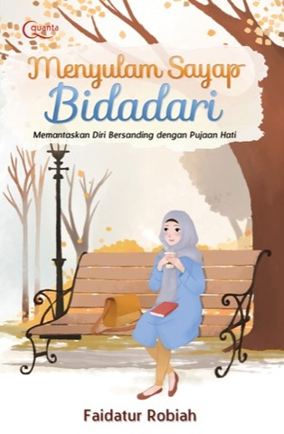 Menyulam Sayap Bidadari Muslimah, Memantaskan Diri  Bersanding dengan Pujaan Hati