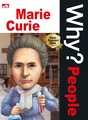 Why? People - Marie Curie