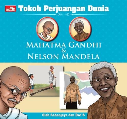 Tokoh Perjuangan Dunia: Mahatma Gandhi & Nelson Mandela
