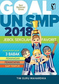 GOAL UN SMP 2018: Jebol Sekolah Favorit