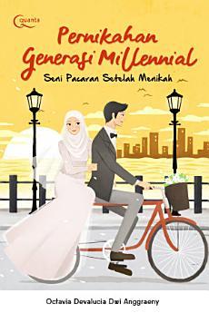 Pernikahan Generasi Millennial; Seni Pacaran Setelah Menikah