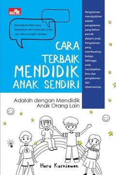 Cara Terbaik Mendidik Anak Sendiri