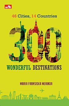 300 WONDERFUL DESTINATIONS