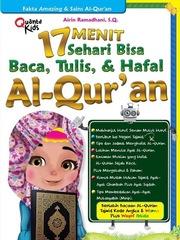 17 Menit Sehari Bisa Baca, Tulis, dan Hafal Al-Qur`an
