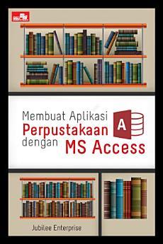 Membuat Aplikasi Perpustakaan dengan MS Access