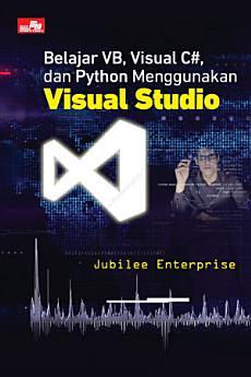 Belajar VB, Visual C#, dan Python Menggunakan Visual Studio