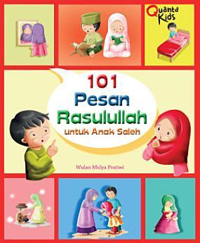 101 Pesan Rasulullah untuk Anak Saleh