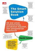 The Smart Solution Book: 68 Tools for Brainstorming, Problem Solving, and Decision Making