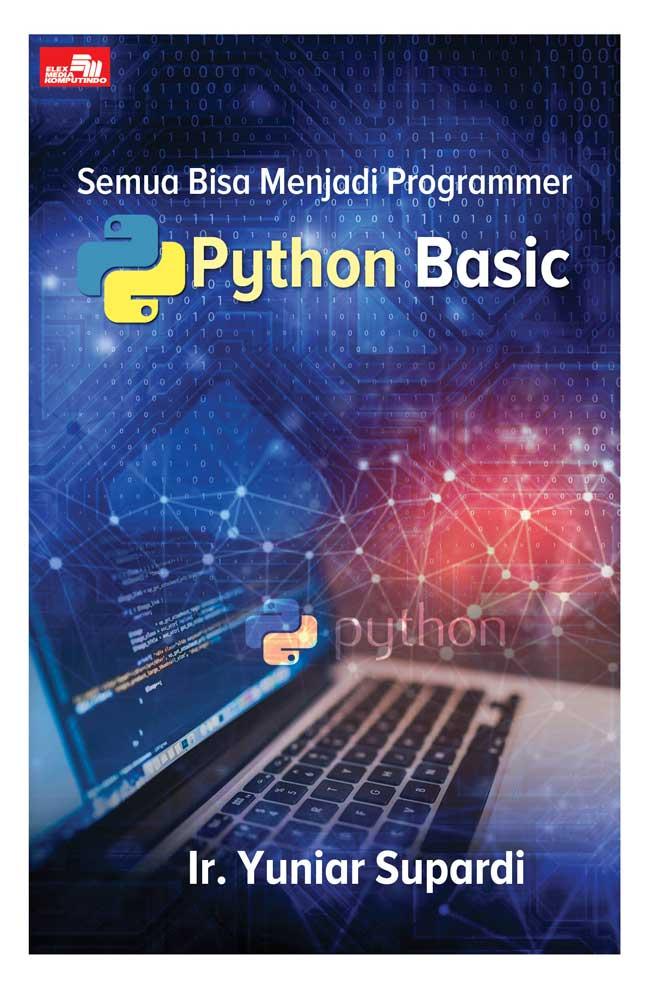 Semua Bisa Menjadi Programmer Python Basic