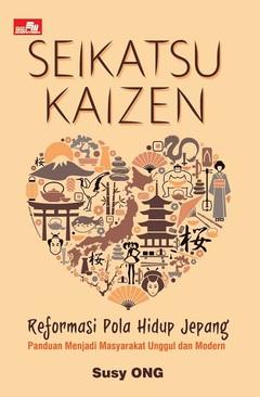 Seikatsu Kaizen: Reformasi Pola Hidup Jepang