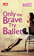 CR Blush: Only The Brave Try Ballet