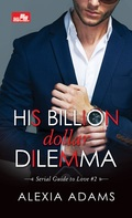 CR: His Billion Dollar Dilemma (Serial Guide to Love #2)