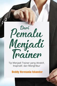 Dari Pemalu Menjadi Trainer