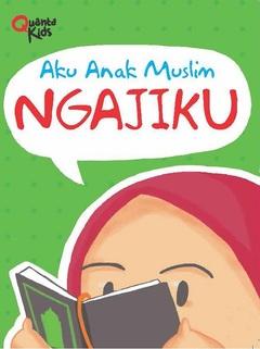 Board Book Aku Anak Muslim: Ngajiku