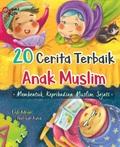 20 Cerita Terbaik Anak Muslim: Membentuk Kepribadian Muslim Sejati