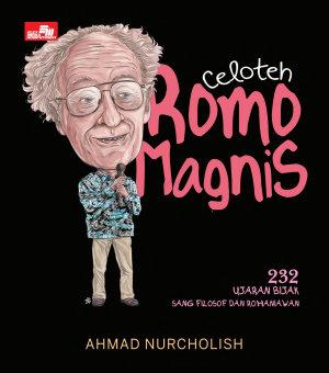 Celoteh Romo Magnis: 232 Ujaran Bijak Sang Filosof dan Rohaniwan