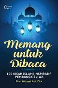 Memang untuk Dibaca - 100 Kisah Islami Inspiratif Pembangun Jiwa