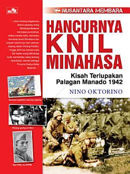 Seri Nusantara Membara: Hancurnya KNIL Minahasa