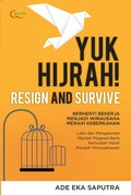 Yuk Hijrah! Resign and Survive