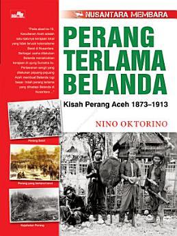 Seri Nusantara Membara: Perang Terlama Belanda