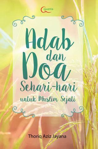 Adab dan Doa  Sehari-hari untuk Muslim Sejati