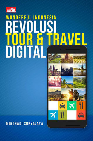 Wonderful Indonesia: Revolusi Tour & Travel Digital