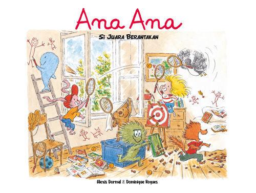 Ana Ana - Si Juara Berantakan