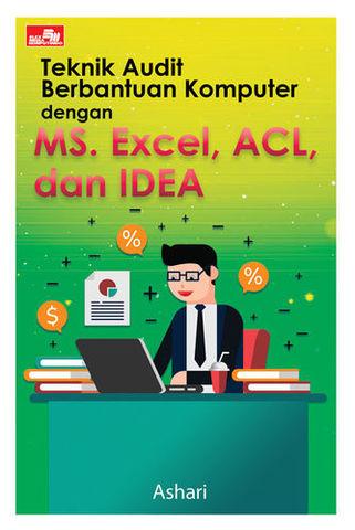 Teknik Audit Berbantuan Komputer dengan MS. Excel, ACL, dan IDEA