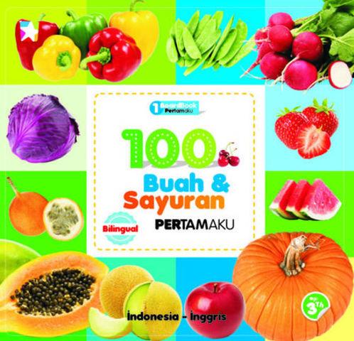 Board book pertamaku : 100 Buah dan Sayuran pertamaku