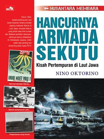 Seri Nusantara Membara: Hancurnya Armada Sekutu