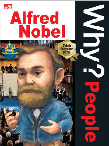 Why? People - Alfred Nobel