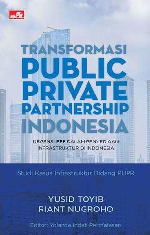 Transformasi Public Private Partnership Indonesia