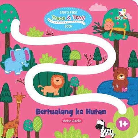 Baby`s First Trace & Trail Book: Bertualang ke Hutan