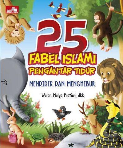 25 Fabel Islami Pengantar Tidur: Mendidik dan Menghibur