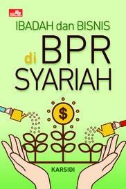 Ibadah dan Bisnis di BPR Syariah