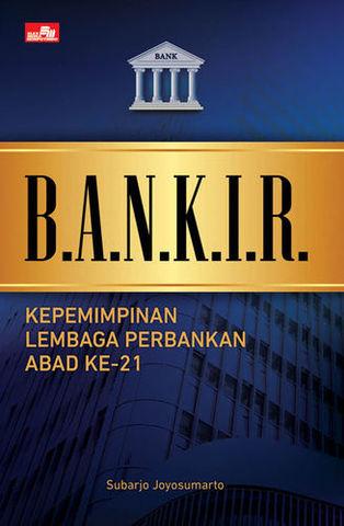 BANKIR - Kepemimpinan Lembaga Perbankan Abad ke-21