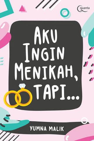 Aku Ingin Menikah, Tapi ...