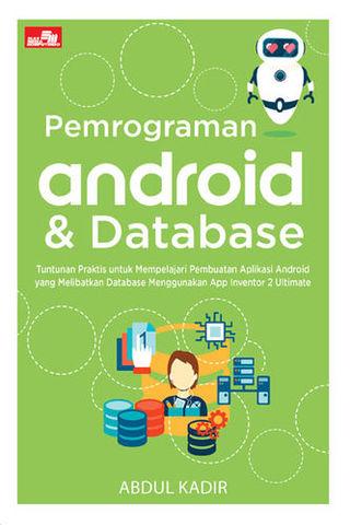 Pemrograman Android & Database Abdul Kadir