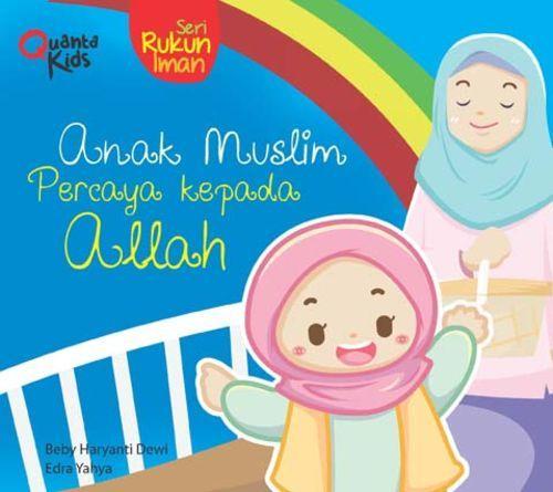 Boardbook Seri Rukun Iman: Anak Muslim Percaya kepada Allah