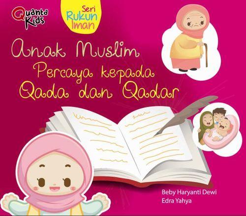 Boardbook Seri Rukun Iman: Anak Muslim Percaya kepada Qada dan Qadar