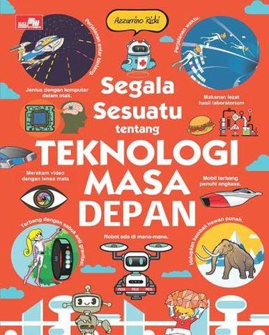Segala Sesuatu tentang Teknologi Masa Depan