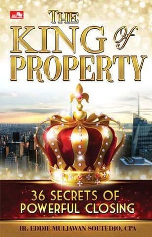 The King of Property 36 Secrets of Powerful Closing