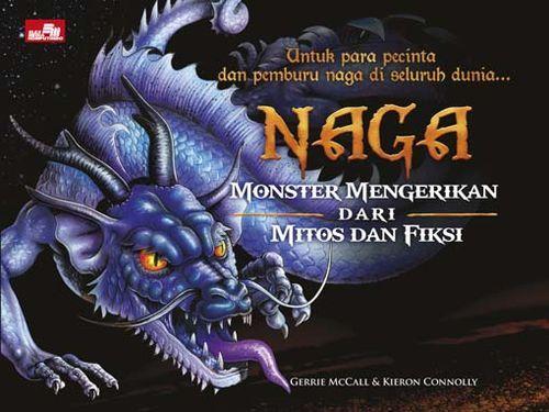 Naga: Monster Mengerikan dari Mitos dan Fiksi