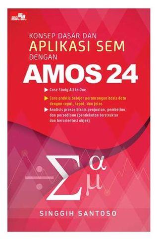 Konsep Dasar dan Aplikasi SEM dengan Amos 24
