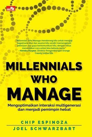 MILLENNIALS WHO MANAGE - Mengoptimalkan Interaksi Multigenerasi dan Menjadi Pemimpin Hebat