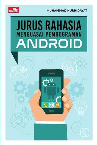 Jurus Rahasia Menguasai Pemrograman Android